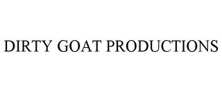 mark for DIRTY GOAT PRODUCTIONS, trademark #87790188