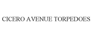 mark for CICERO AVENUE TORPEDOES, trademark #87792562