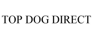 mark for TOP DOG DIRECT, trademark #87797652