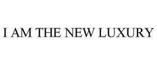 mark for I AM THE NEW LUXURY, trademark #87799324