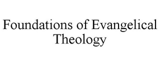 mark for FOUNDATIONS OF EVANGELICAL THEOLOGY, trademark #87802426