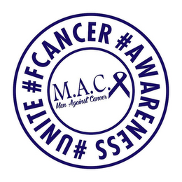 mark for M.A.C. MEN AGAINST CANCER #FCANCER #AWARENESS #UNITE, trademark #87802977