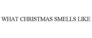 mark for THIS IS WHAT CHRISTMAS SMELLS LIKE, trademark #87803911