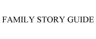 mark for FAMILY STORY GUIDE, trademark #87804103