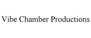 mark for VIBE CHAMBER PRODUCTIONS, trademark #87806204