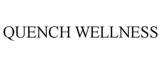 mark for QUENCH WELLNESS, trademark #87806923