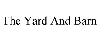 mark for THE YARD AND BARN, trademark #87808085