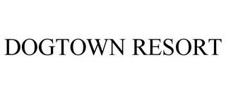 mark for DOGTOWN RESORT, trademark #87808090
