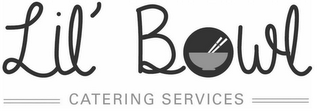 mark for LIL' BOWL CATERING SERVICES, trademark #87808293