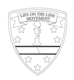 mark for LIFE ON THE LINE MOVEMENT, trademark #87809788