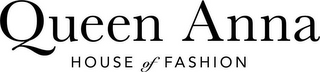 mark for QUEEN ANNA HOUSE OF FASHION, trademark #87812272