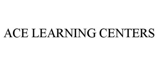mark for ACE LEARNING CENTERS, trademark #87812404