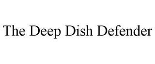 mark for THE DEEP DISH DEFENDER, trademark #87812922