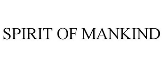 mark for SPIRIT OF MANKIND, trademark #87813660