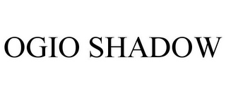 mark for OGIO SHADOW, trademark #87814140