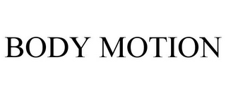 mark for BODY MOTION, trademark #87814177