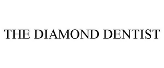 mark for THE DIAMOND DENTIST, trademark #87814560