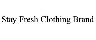 mark for STAY FRESH CLOTHING BRAND, trademark #87815739