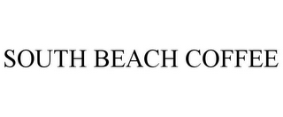 mark for SOUTH BEACH COFFEE, trademark #87816500
