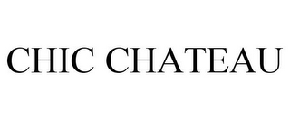 mark for CHIC CHATEAU, trademark #87816829