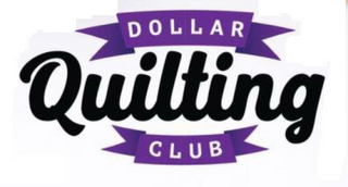 mark for A PURPLE BANNER CONTAINING THE WORD DOLLAR (IN WHITE LETTERING) ABOVE THE STYLIZED WORD QUILTING (IN BLACK LETTERING) ABOVE A PURPLE BANNER CONTAINING THE WORD CLUB (IN BLACK LETTERING), trademark #87817654
