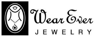 mark for WEAR EVER JEWELRY, trademark #87817776