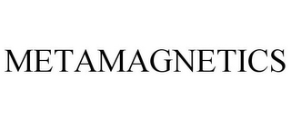 mark for METAMAGNETICS, trademark #87818317