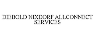 mark for DIEBOLD NIXDORF ALLCONNECT SERVICES, trademark #87820446