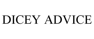 mark for DICEY ADVICE, trademark #87820781