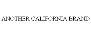 mark for ANOTHER CALIFORNIA BRAND, trademark #87821144