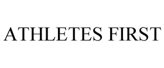 mark for ATHLETES FIRST, trademark #87822223