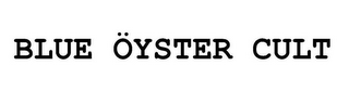 mark for BLUE OYSTER CULT, trademark #87822771