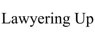 mark for LAWYERING UP, trademark #87824203