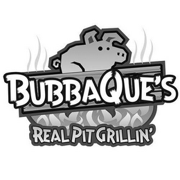 mark for BUBBAQUE'S REAL PIT GRILLIN', trademark #87824347