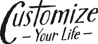 mark for CUSTOMIZE YOUR LIFE, trademark #87825769