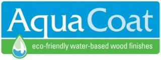 mark for AQUA COAT ECO-FRIENDLY WATER-BASED WOOD FINISHES, trademark #87826299
