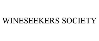 mark for WINESEEKERS SOCIETY, trademark #87827011