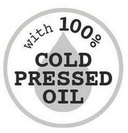 mark for WITH 100% COLD PRESSED OIL, trademark #87827268