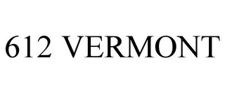 mark for 612 VERMONT, trademark #87827314