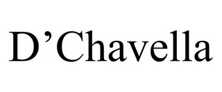 mark for D'CHAVELLA, trademark #87827552