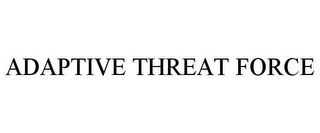 mark for ADAPTIVE THREAT FORCE, trademark #87827571