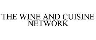 mark for THE WINE AND CUISINE NETWORK, trademark #87831103