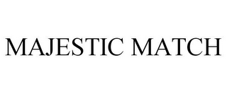 mark for MAJESTIC MATCH, trademark #87831459