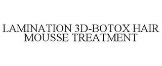 mark for LAMINATION 3D-BOTOX HAIR MOUSSE TREATMENT, trademark #87832547