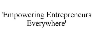 mark for EMPOWERING ENTREPRENEURS EVERYWHERE, trademark #87835433
