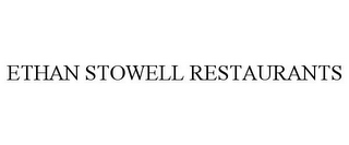 mark for ETHAN STOWELL RESTAURANTS, trademark #87838118