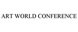 mark for ART WORLD CONFERENCE, trademark #87838750