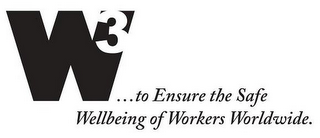 mark for W3...TO ENSURE THE SAFE WELLBEING OF WORKERS WORLDWIDE., trademark #87839295