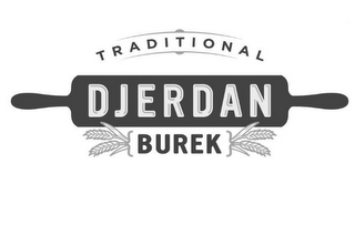 mark for TRADITIONAL DJERDAN { BUREK }, trademark #87841098