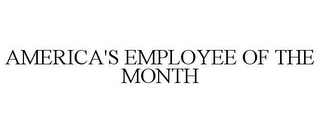 mark for AMERICA'S EMPLOYEE OF THE MONTH, trademark #87841253